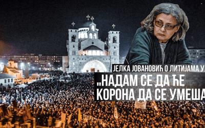 """Јелка Јовановић о литијама у ЦГ: """"Надам се да ће корона да се умеша"""""""